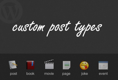 The Complete Guide To Custom Post Types
